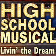 High School Musical - Livin' the Dream